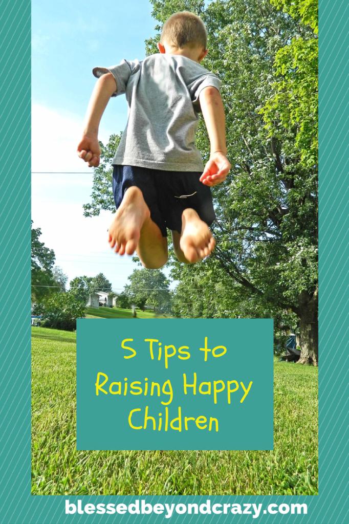5 Tips to Raising Happy Children