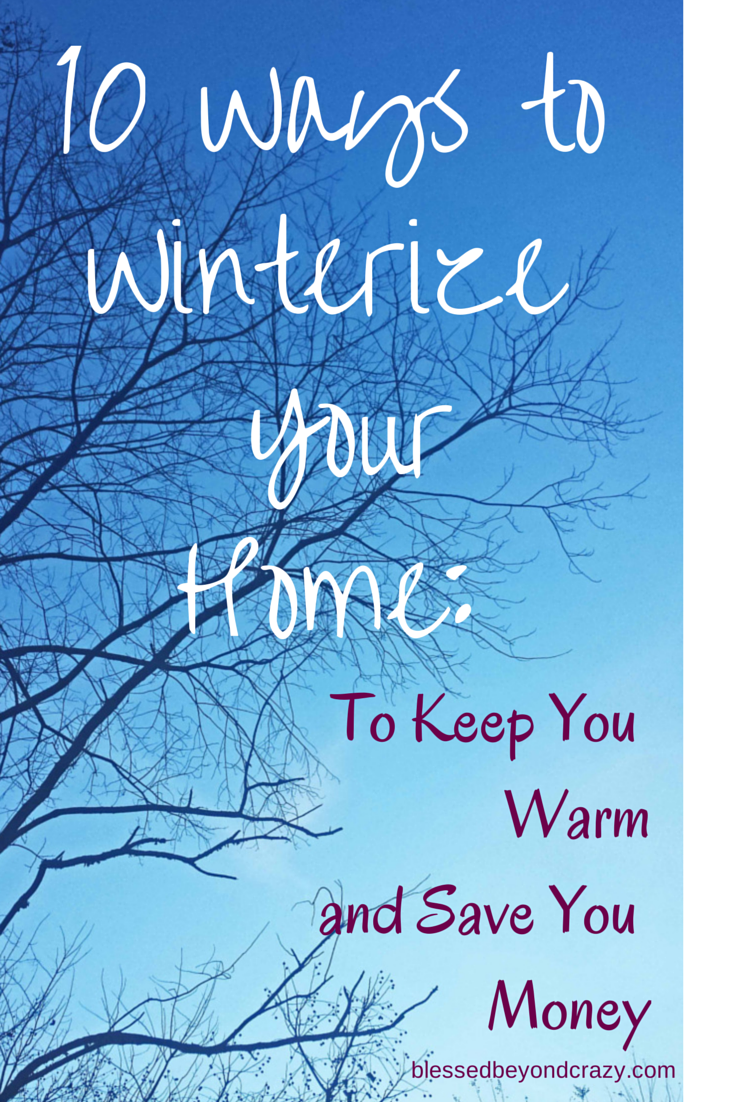 10 Ways to Winterize Your Home- To Keep