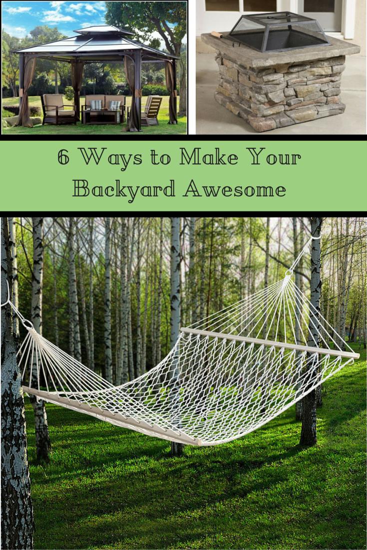 6 Ways to Make Your Backyard Awesome