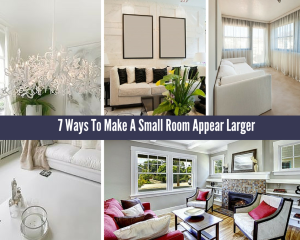 7 Ways To Make A Small Room Appear