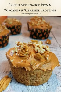 Spiced Applesauce Pecan Cupcakes w/Caramel Frosting - Blessed Beyond ...