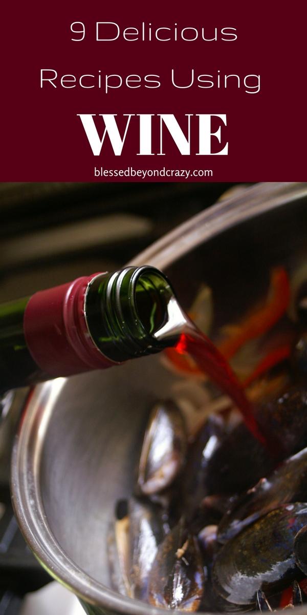 9 Delicious Recipes Using Wine